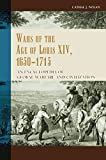 img - for Wars of the Age of Louis XIV, 1650-1715: An Encyclopedia of Global Warfare and Civilization (Greenwood Encyclopedias of the Modern World Wars) book / textbook / text book