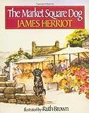 The Market Square Dog, James Herriot, 0312065671
