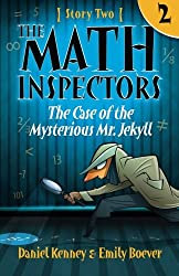 The Math Inspectors: Story Two - The Case of the Mysterious Mr. Jekyll (Volume 2)