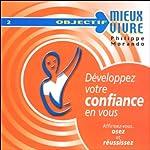 Développez votre confiance en vous | Philippe Morando