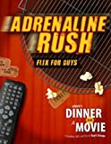 Group's Dinner and a Movie: Adrenaline Rush, Brian Diede and Mikal Keefer, 0764437100