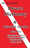 The Recreational Diver's Dictionary & Historical Timeline: and Historical Timeline