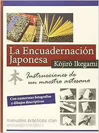 La Encuadernación Japonesa (Manuales prácticos Clan)