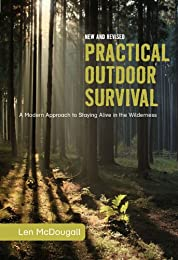 Practical Outdoor Survival, New and Revised: A Modern Approach to Staying Alive in the Wilderness