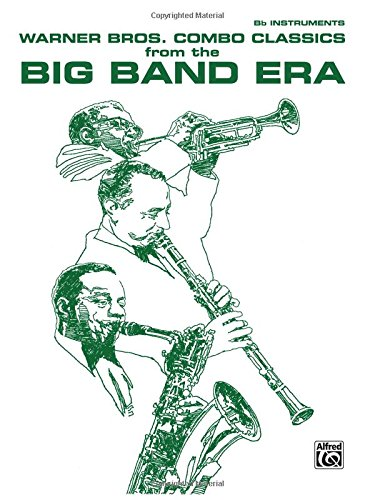 Warner Bros. Combo Classics from the Big Band Era: B-flat Book