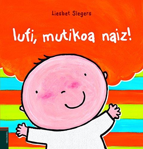 Iufi, Mutikoa Naiz! (Album Bereziak) (Euskera) Tapa dura – 10 jun 2016 Liesbet Slegers Saretik hizkuntza zerbitzuak Ibaizabal 8483947218