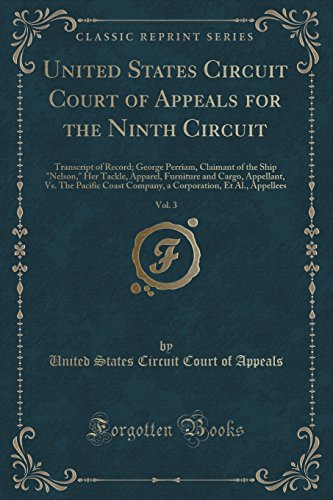 United States Circuit Court Of Appeals For The Ninth Circuit  Vol  3  Transcript Of Record  George Perriam  Claimant Of The Ship Nelson  Her Tackle      Company  A Corporation  Et Al   Appellees