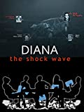 Diana - the shock wave
