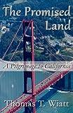 The Promised Land, Thomas T. Wiatt, 1462681816