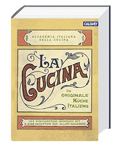 La Cucina – Die originale Küche Italiens: Das einzigartige ...