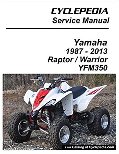 Book CPP-122-P Yamaha YFM350 Raptor Warrior Cyclepedia Printed ATV Repair Manual