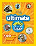 National Geographic Kids Ultimate Weird But True: 1,000 Wild & Wacky Facts and Photos