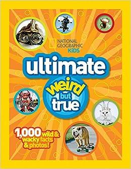 Epub Gratis Ultimate Weird But True!: 1,000 Wild & Wacky Facts And Photos