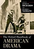 The Oxford Handbook of American Drama, , 0199731497