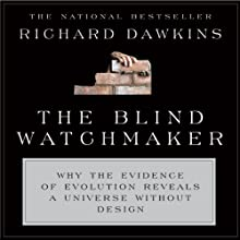 The Blind Watchmaker: Why the Evidence of Evolution Reveals a Universe Without Design Audiobook by Richard Dawkins Narrated by Richard Dawkins, Lalla Ward