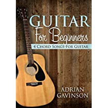 Guitar For Beginners: 4 Chord Songs For Guitar
