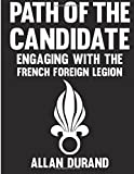 Path of the Candidate: Engaging With The French Foreign Legion