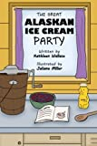 img - for The Great Alaskan Ice Cream Party book / textbook / text book