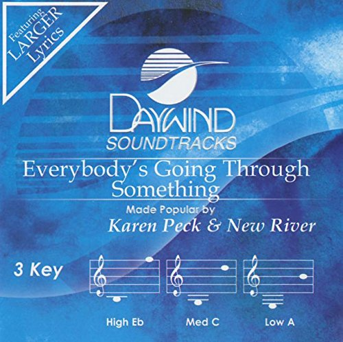 Everybody's Going Through Something [Accompaniment/Performance Track] (Daywind Soundtracks)