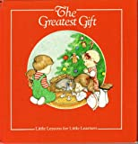 The Greatest Gift, Patricia R. Mattozzi, 0837818877