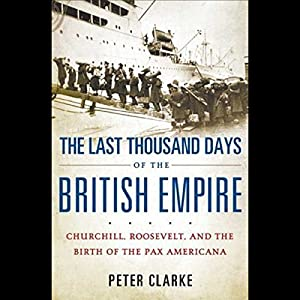 The Last Thousand Days of the British Empire Audiobook