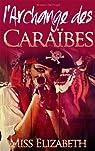 Roman Érotique l'Archange des Caraïbes par Audet