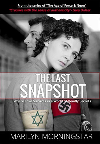 The Last Snapshot: Where Love Survives in a World of Deadly Secrets (The Age of Force & Neon Book 1) (Shoes Tramp)