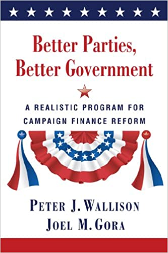 Better Parties, Better Government: A Realistic Program for Campaign Finance Reform