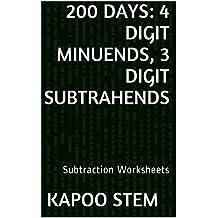 200 Subtraction Worksheets with 4-Digit Minuends, 3-Digit Subtrahends: Math Practice Workbook (200 Days Math Subtraction Series 11)