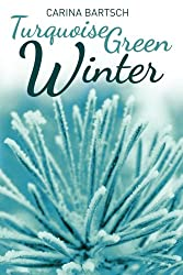 Turquoise Green Winter (Emely and Elyas, Band 2)
