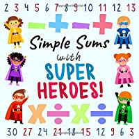 Simple Sums - With Superheroes!: A Fun Puzzle