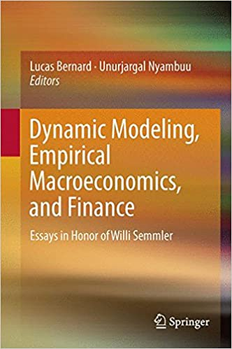 dynamic modeling empirical macroeconomics and finance essays in  dynamic modeling empirical macroeconomics and finance essays in honor of willi semmler 1st ed 2016 edition