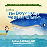 The Boy and the Big Blue Whale (What Are Your Teeth Like?)