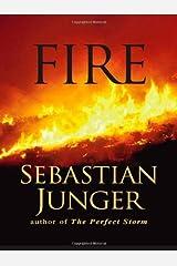 Fire by Sebastian Junger (2001-10-17) Hardcover