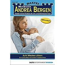 Notärztin Andrea Bergen - Folge 1331: Acht Wochen zittern (German Edition)