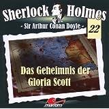 Sherlock Holmes 22 - Das Geheimnis der Gloria Scott