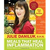 Meals That Heal Inflammation: Embrace Healthy Living and Eliminate Pain, One Meal at a Time