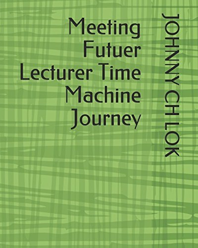 Meeting Futuer Lecturer  Time Machine Journey