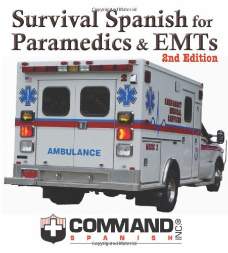 Survival Spanish for Paramedics and EMTs (English and Spanish Edition) Command Spanish Inc.