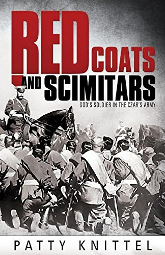 Red Coats and Scimitars: God's Soldier in the Czar's Army ebook