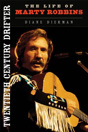 Twentieth Century Drifter: The Life of Marty Robbins (Music in American - Drifter Style