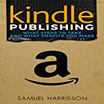 Kindle Publishing: What Steps to Take and What Profits You Make | Samuel Harrisson