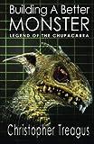 Building a Better Monster, Christopher Treagus, 1935460528