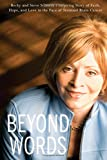 img - for Beyond Words: Becky and Steve Schenck's Inspiring Story of Faith, Hope, and Love in the Face of Terminal Brain Cancer (English Edition) book / textbook / text book