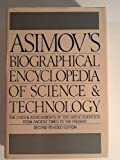 Asimov's Biographical Encyclopedia of Science and Technology, Isaac Asimov, 0385177712