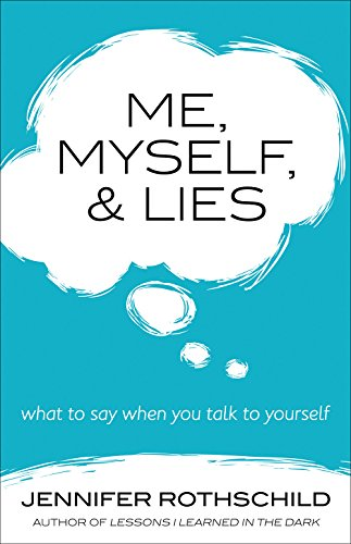 Me, Myself, and Lies: What to Say When You Talk to Yourself cover