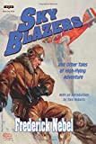 Sky Blazers: And Other Tales of High-Flying Adventure