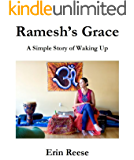 Ramesh's Grace: A Simple Story of Waking Up