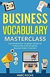 Business Vocabulary Masterclass © Essential Business Vocabulary Builder for Professionals of All Disciplines (Business English Originals © Book 2)