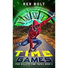 Time Games (Pike Gillette Time Travel Book 3)